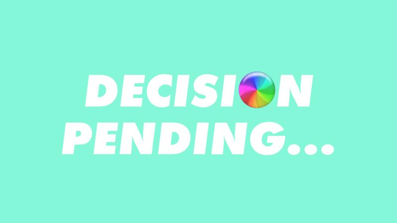 Decision Pending...