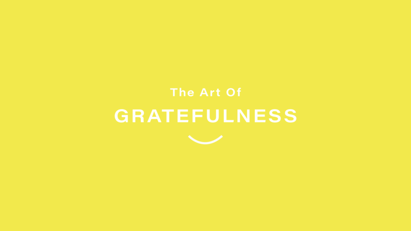 The Art Of Gratefulness — Part 1
