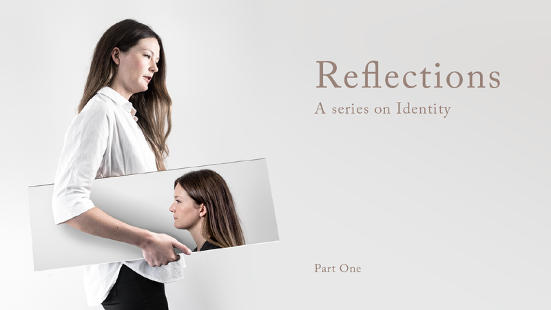 Reflections –Part 1
